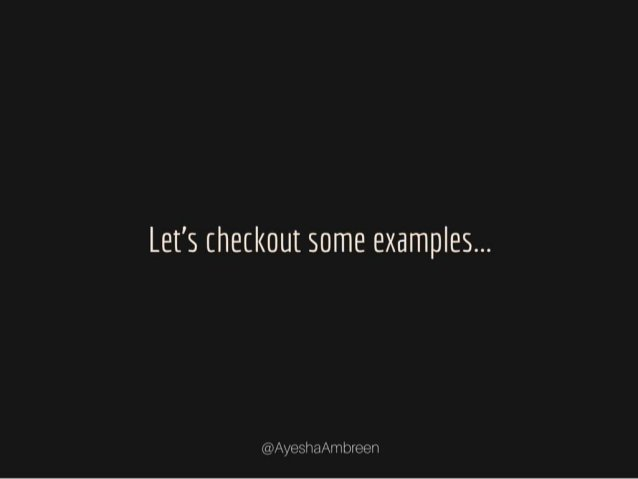 Let's checkout some examples…