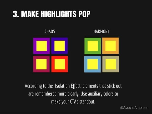 Step 3: Make Highlights Pop– According to the Isolation Effect elements that stick out are remembered more clearly. Use au...