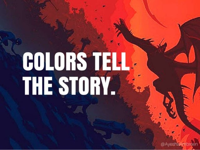 Colors tell the story.