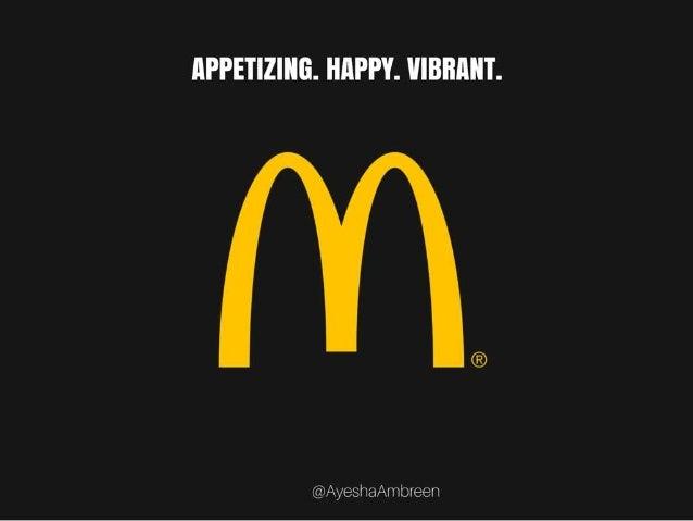 McDonalds' Logo: Appetizing. Happy. Vibrant