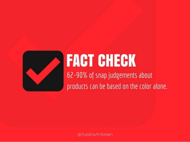 Fact Check: 62-90% of snap judgements about products can be based on the color alone.