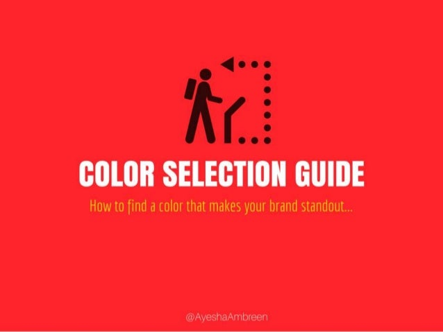 COLOR SELECTION GUIDE: How to find a color that makes your brand standout...