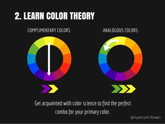 Step 2: Learn Color Theory – Get acquainted with color science to find the perfect combo for your primary color.