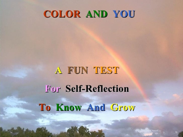 COLOR   AND  YOU A   FUN   TEST For   Self-Reflection To   Know   And   Grow