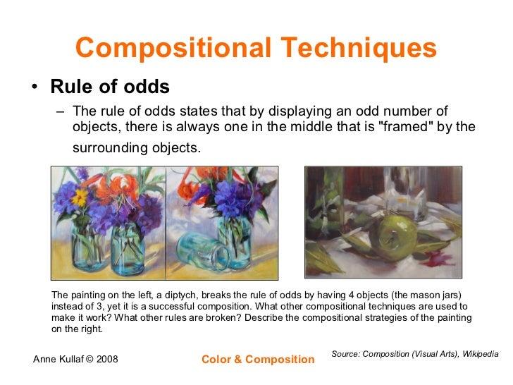Compositional Techniques <ul><li>Rule of odds </li></ul><ul><ul><li>The rule of odds states that by displaying an odd numb...