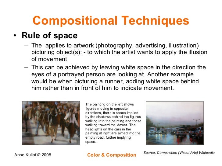 Compositional Techniques <ul><li>Rule of space </li></ul><ul><ul><li>The  applies to artwork (photography, advertising, il...