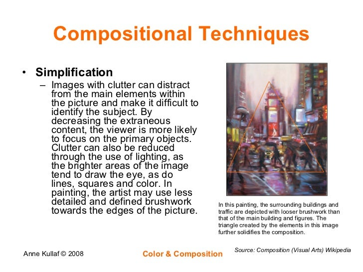 Compositional Techniques <ul><li>Simplification </li></ul><ul><ul><li>Images with clutter can distract from the main eleme...