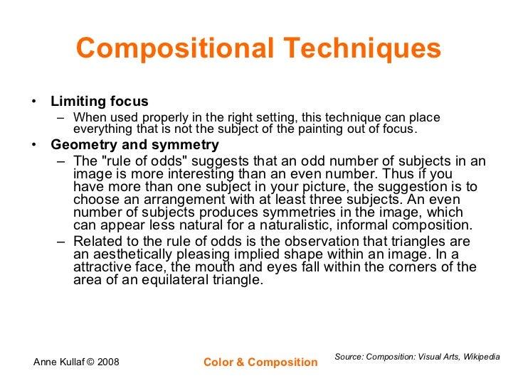 Compositional Techniques <ul><li>Limiting focus </li></ul><ul><ul><li>When used properly in the right setting, this techni...