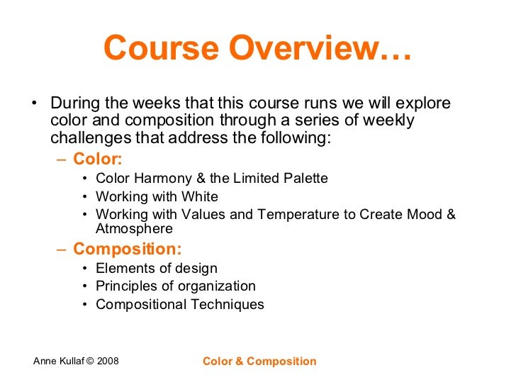 Course Overview… <ul><li>During the weeks that this course runs we will explore color and composition through a series of ...