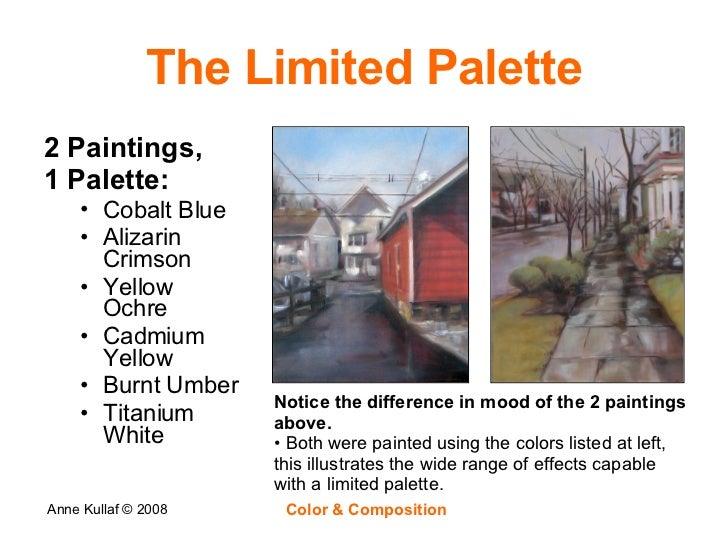 The Limited Palette <ul><li>2 Paintings,  </li></ul><ul><li>1 Palette: </li></ul><ul><ul><li>Cobalt Blue </li></ul></ul><u...