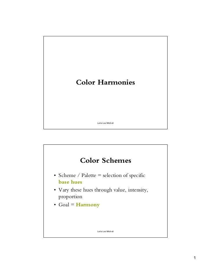 Color Harmonies                   Leila Lee Mitchell           Color Schemes• Scheme / Palette = selection of specific  ba...