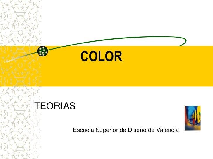 COLORTEORIAS      Escuela Superior de Diseño de Valencia