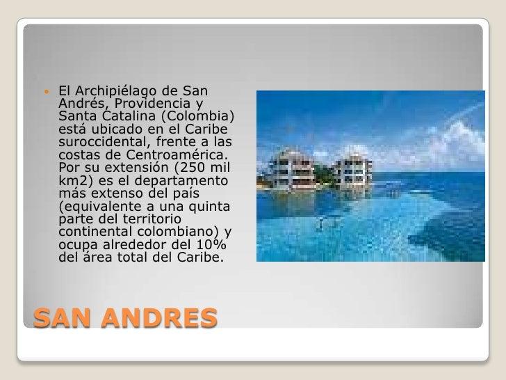 SAN ANDRES<br />El Archipiélago de San Andrés, Providencia y Santa Catalina (Colombia) está ubicado en el Caribe suroccide...
