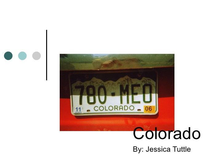 Colorado By: Jessica Tuttle