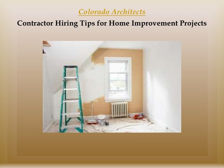 Colorado ArchitectsContractor Hiring Tips for Home Improvement Projects