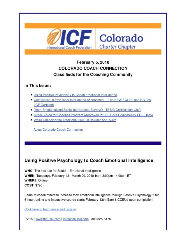 February 5, 2018 COLORADO COACH CONNECTION Classifieds for the Coaching Community In This Issue: Using Positive Psychology...