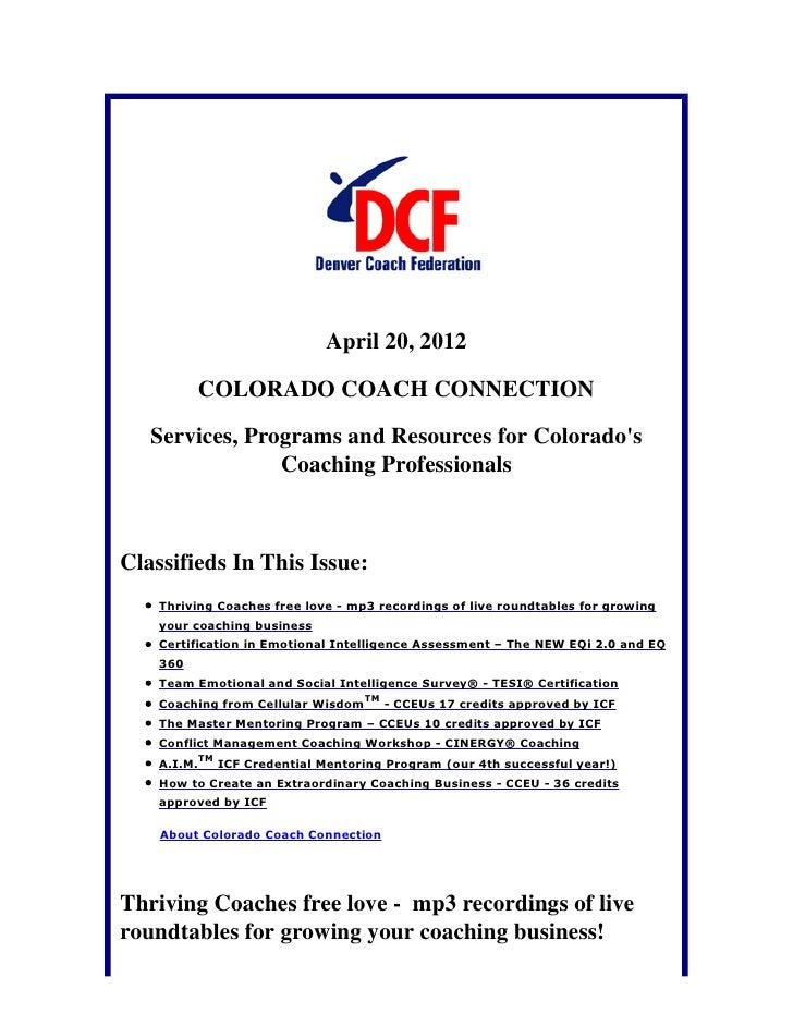 April 20, 2012          COLORADO COACH CONNECTION   Services, Programs and Resources for Colorados                Coaching...