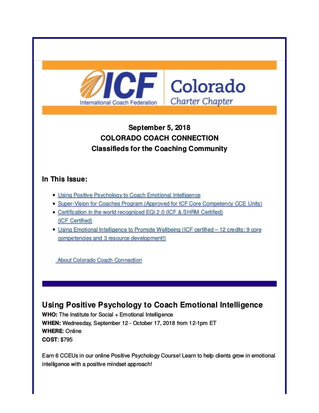 September 5, 2018 COLORADO COACH CONNECTION Classifieds for the Coaching Community In This Issue: Using Positive Psycholog...