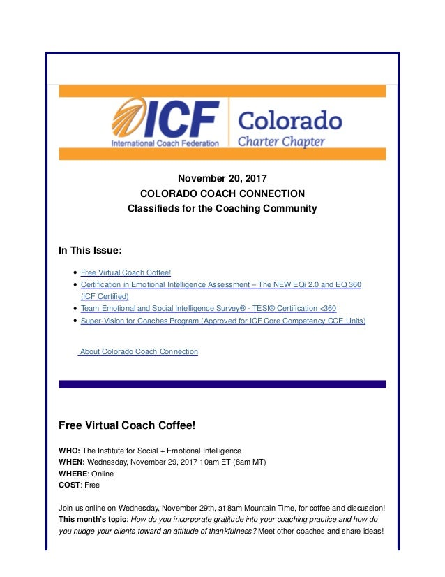 November 20, 2017 COLORADO COACH CONNECTION Classifieds for the Coaching Community In This Issue: Free Virtual Coach Coffe...