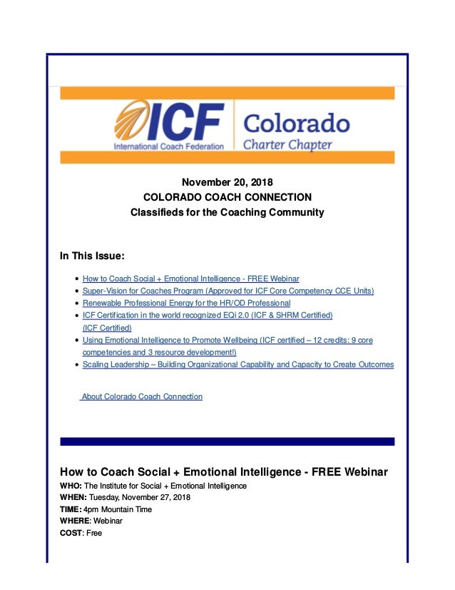 November 20, 2018 COLORADO COACH CONNECTION Classifieds for the Coaching Community In This Issue: How to Coach Social + Em...