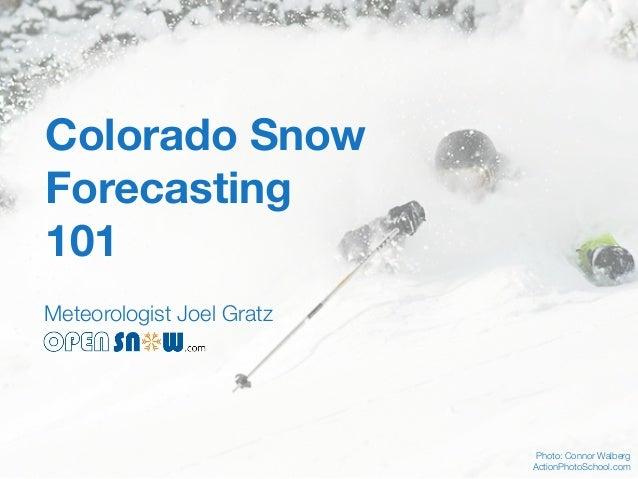 Colorado Snow Forecasting 101 Meteorologist Joel Gratz  Photo: Connor Walberg ActionPhotoSchool.com