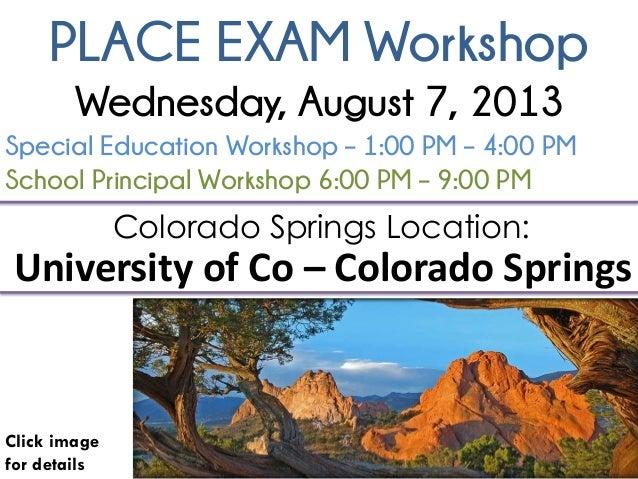 PLACE EXAM Workshop Click image for details Colorado Springs Location: University of Co – Colorado Springs Special Educati...
