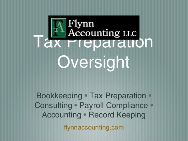 Tax Preparation   OversightBookkeeping • Tax Preparation •Consulting • Payroll Compliance • Accounting • Record Keeping   ...