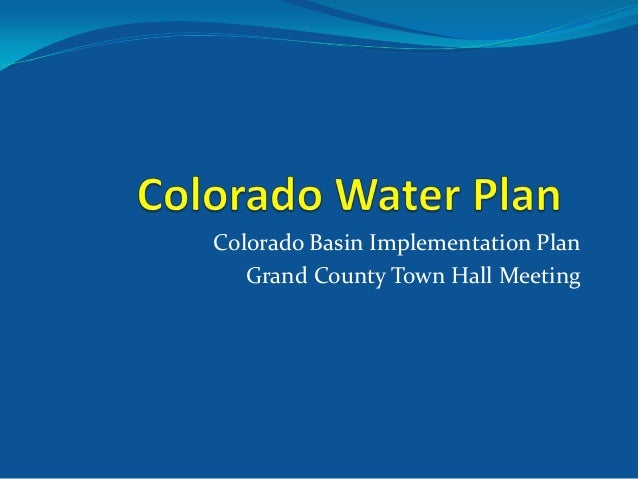 Colorado Basin Implementation Plan Grand County Town Hall Meeting