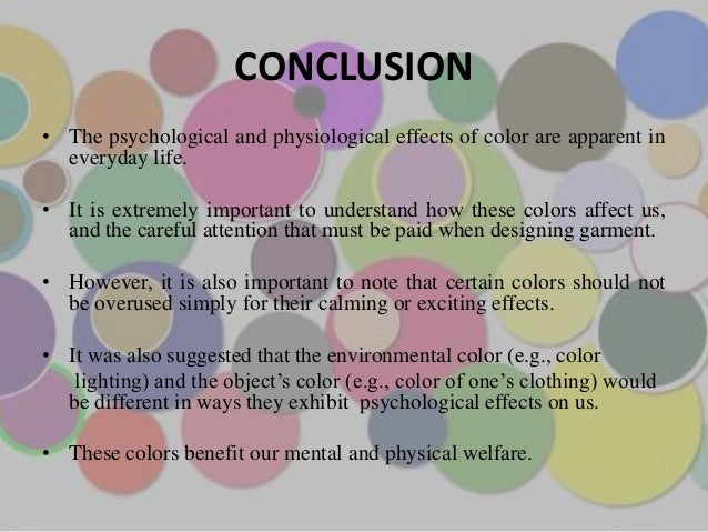 26. CONCLUSION\u2022 The psychological and physiological effects of color ... & Color and psychology