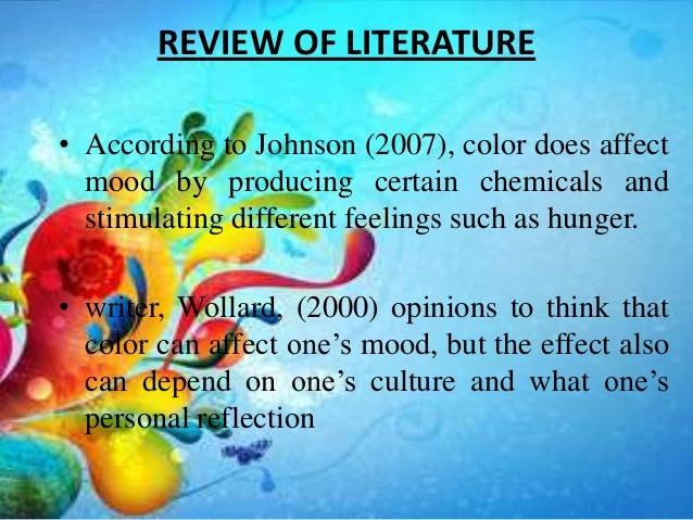 ... 5. REVIEW OF LITERATUREu2022 According To Johnson (2007), Color Does Affect  Mood ...