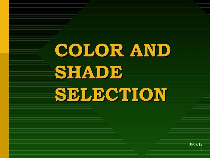 COLOR ANDSHADESELECTION            10/08/12                   1