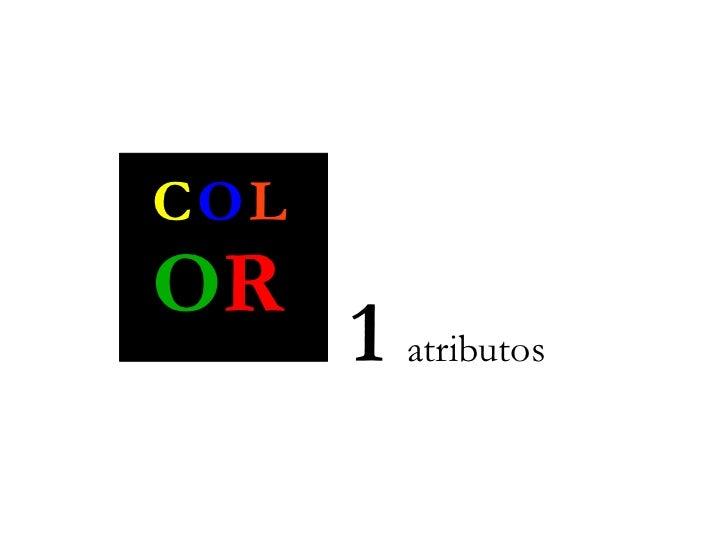 C O L O R 1  atributos