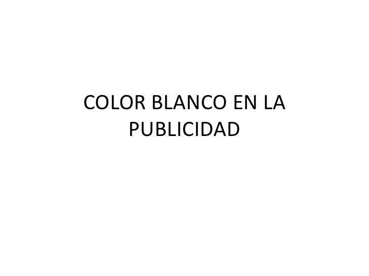 Color Blanco En La Publicidad