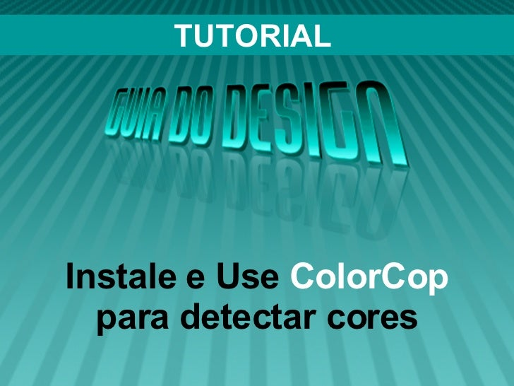 TUTORIAL Instale e Use  ColorCop  para detectar cores