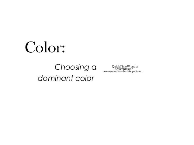 QuickTime™ and a decompressor are needed to see this picture. Choosing a dominant color Color: