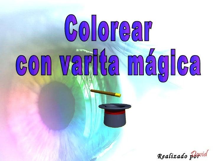 Colorear  con varita mágica Realizado por