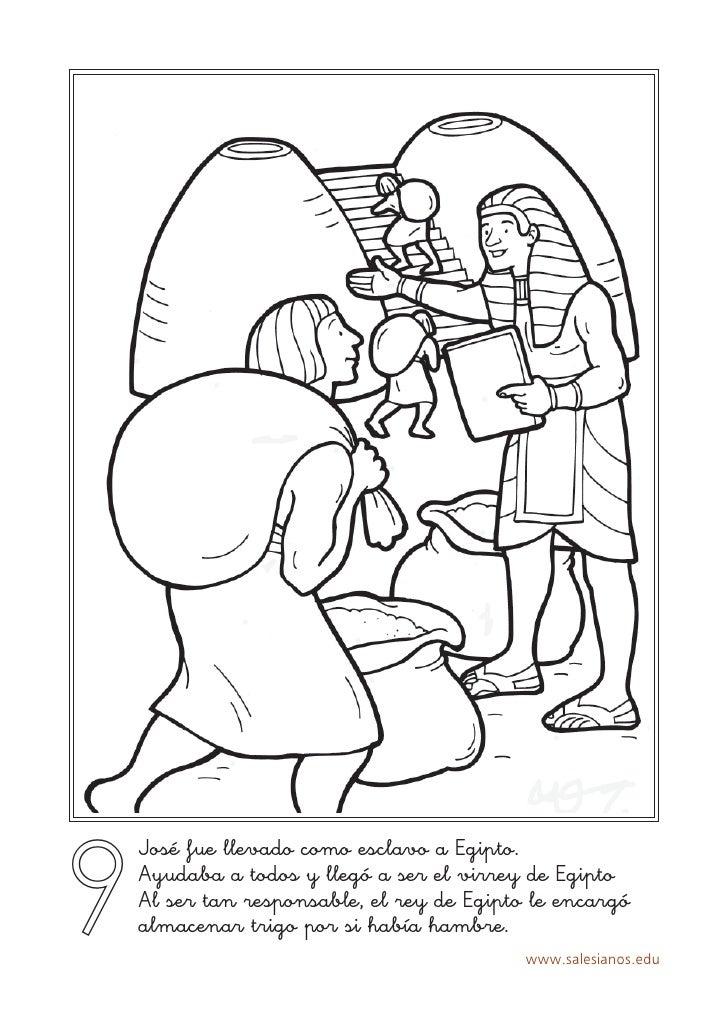 9     José fue llevado como esclavo a Egipto.     Ayudaba a todos y llegó a ser el virrey de Egipto     Al ser tan respons...