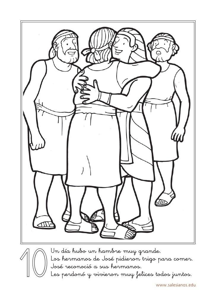 10      Un día hubo un hambre muy grande.      Los hermanos de José pidieron trigo para comer.      José reconoció a sus h...