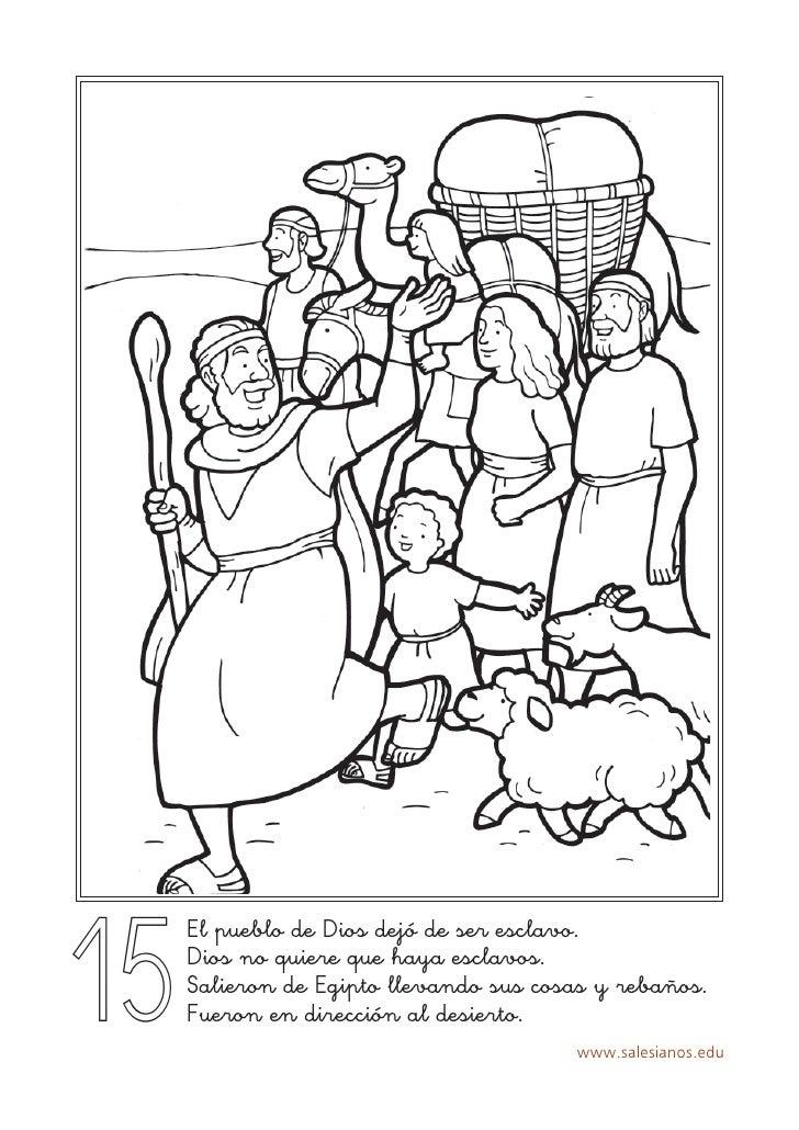 15      El pueblo de Dios dejó de ser esclavo.      Dios no quiere que haya esclavos.      Salieron de Egipto llevando sus...