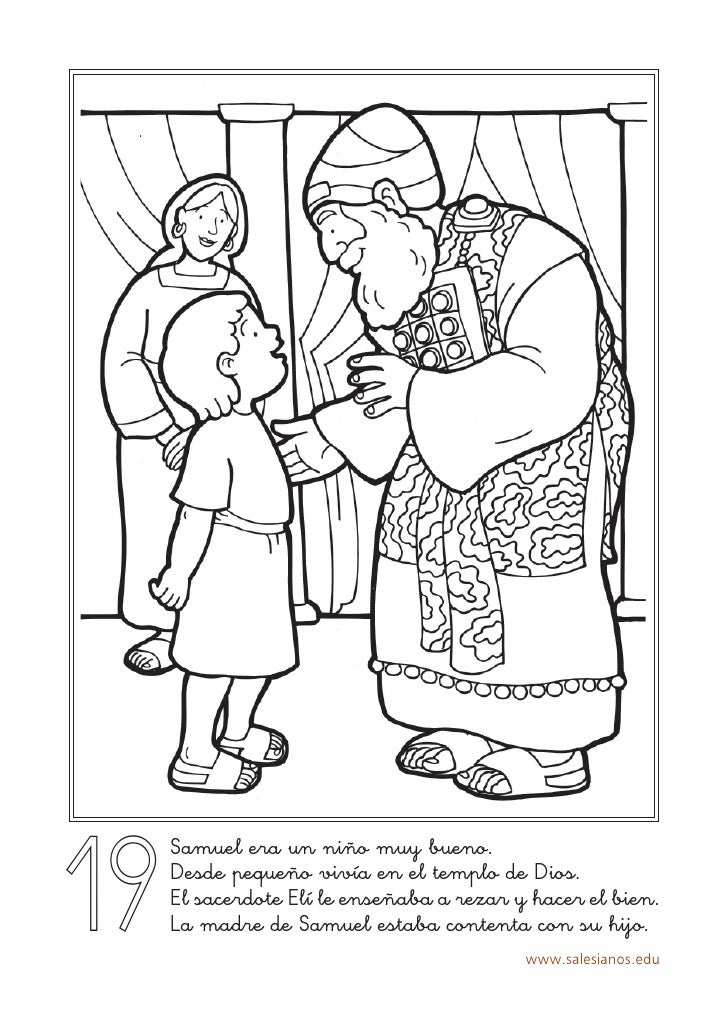 19      Samuel era un niño muy bueno.      Desde pequeño vivía en el templo de Dios.      El sacerdote Elí le enseñaba a r...