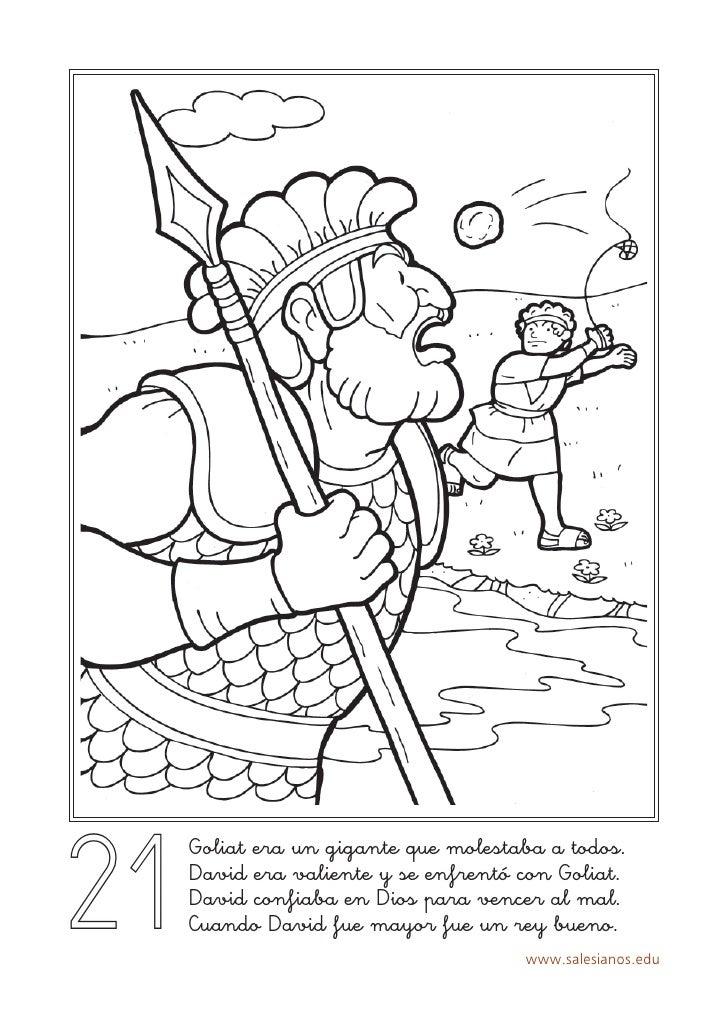 21      Goliat era un gigante que molestaba a todos.      David era valiente y se enfrentó con Goliat.      David confiaba...