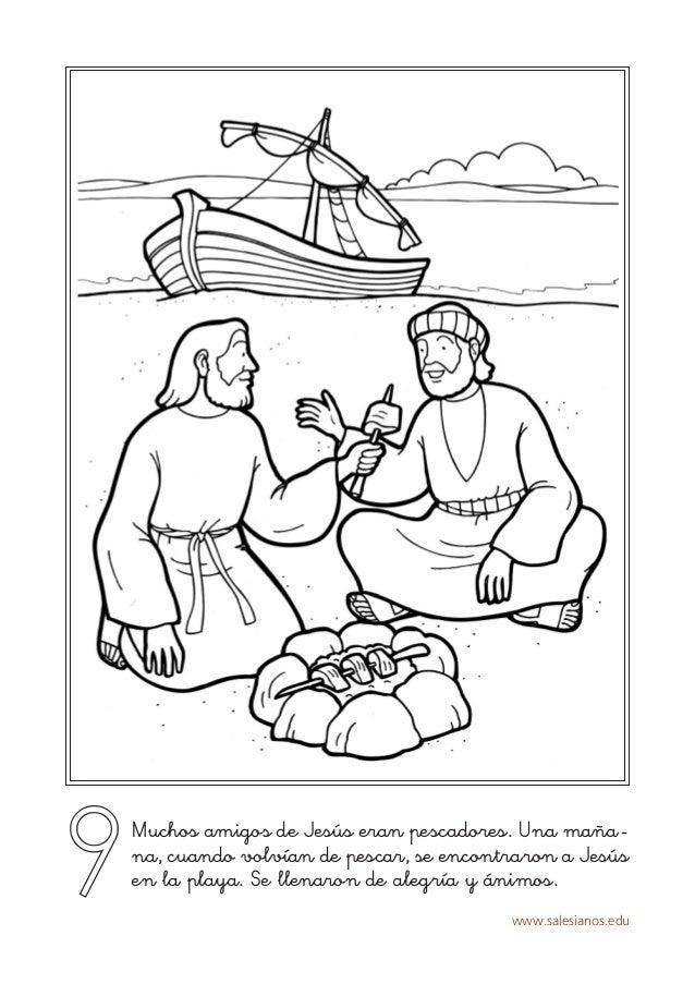 www.salesianos.edu 9Muchos amigos de Jesús eran pescadores. Una maña- na, cuando volvían de pescar, se encontraron a Jesús...