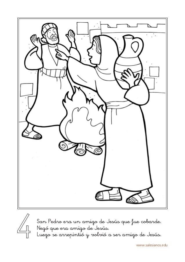 www.salesianos.edu 4San Pedro era un amigo de Jesús que fue cobarde. Negó que era amigo de Jesús. Luego se arrepintió y vo...