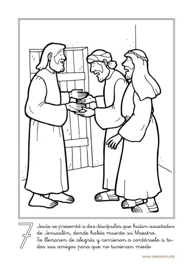 www.salesianos.edu 7 Jesús se presentó a dos discípulos que huían asustados de Jerusalén, donde había muerto su Maestro. S...