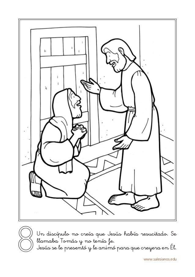 www.salesianos.edu 8Un discípulo no creía que Jesús había resucitado. Se llamaba Tomás y no tenía fe. Jesús se le presentó...