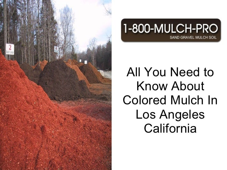 All You Need to Know About Colored Mulch In Los Angeles California Why use Mulch In Los Angeles California? Los Angeles Ca...
