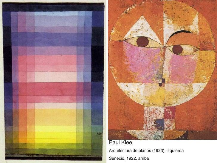 Paul Klee Arquitectura de planos (1923), izquierda Senecio, 1922, arriba