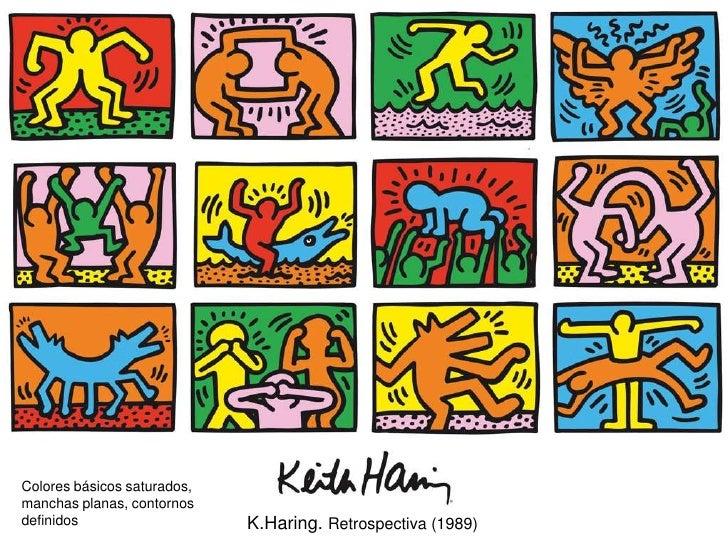 Colores básicos saturados, manchas planas, contornos definidos                    K.Haring. Retrospectiva (1989)