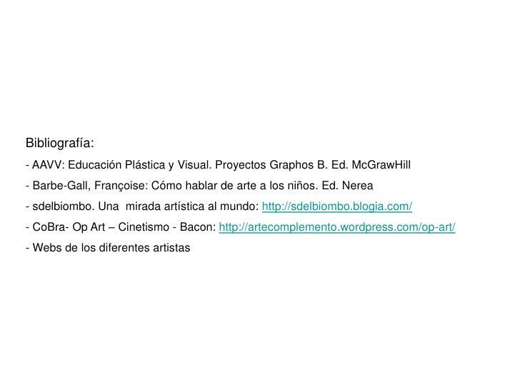 Bibliografía: - AAVV: Educación Plástica y Visual. Proyectos Graphos B. Ed. McGrawHill - Barbe-Gall, Françoise: Cómo habla...