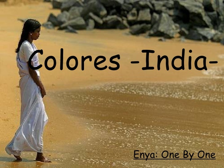 Colores -India- Enya: One By One